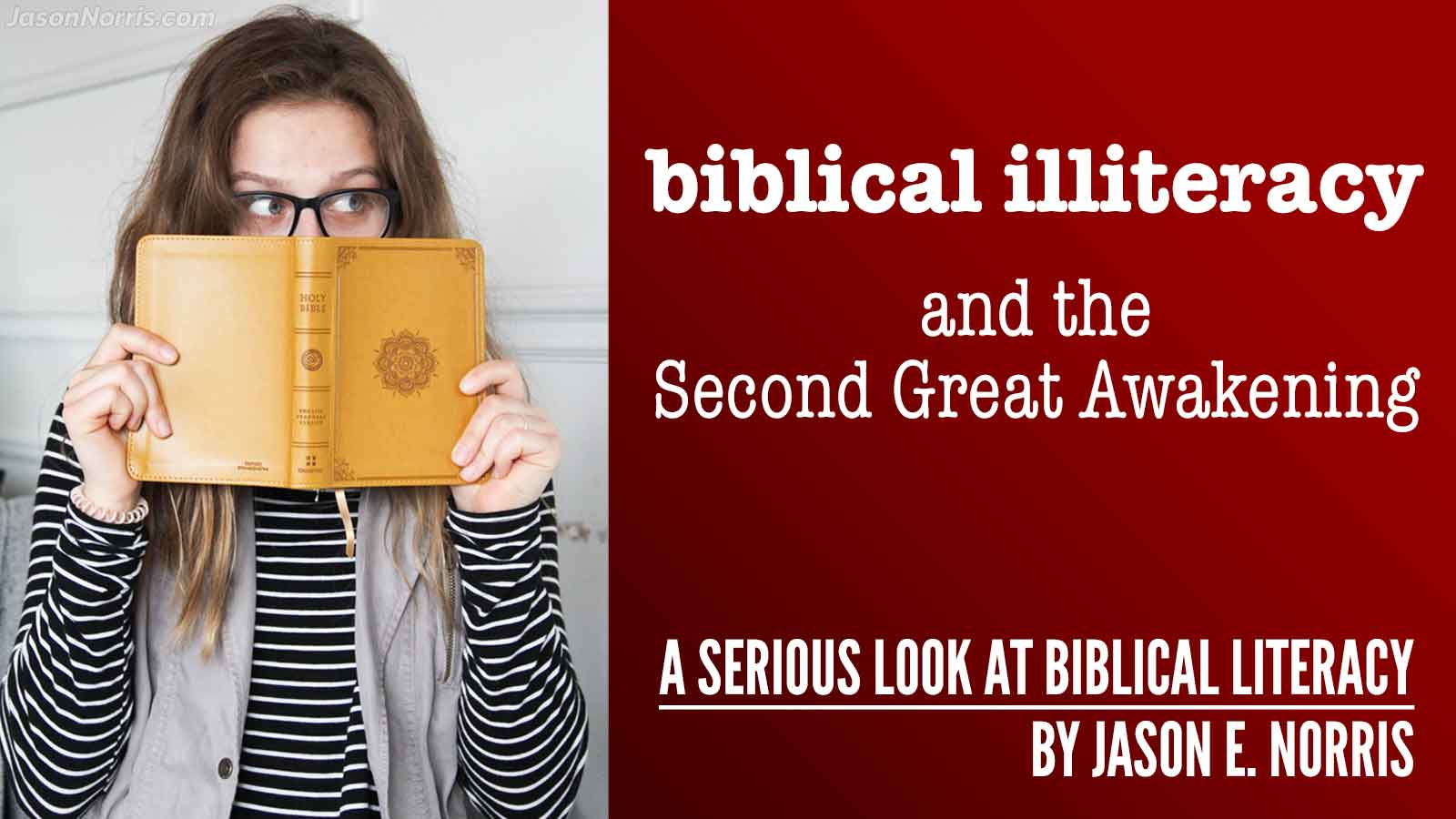 Biblical illiteracy and the Second Great Awakening by Jason E. Norris