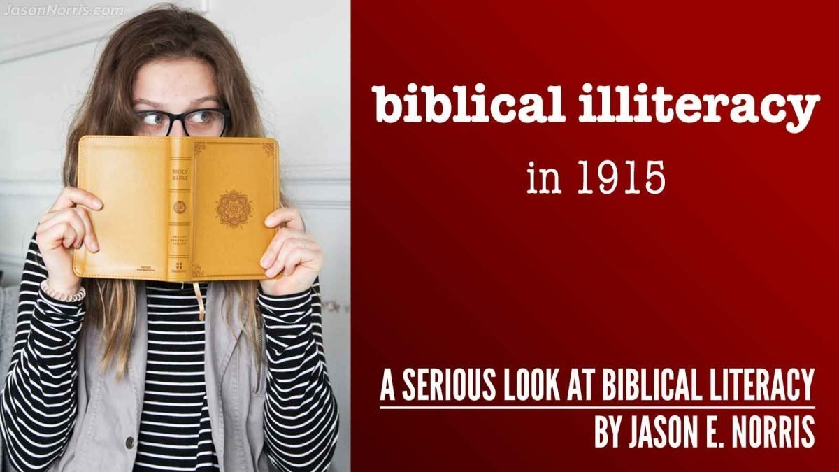 Biblical illiteracy in the 1915 by Jason E. Norris