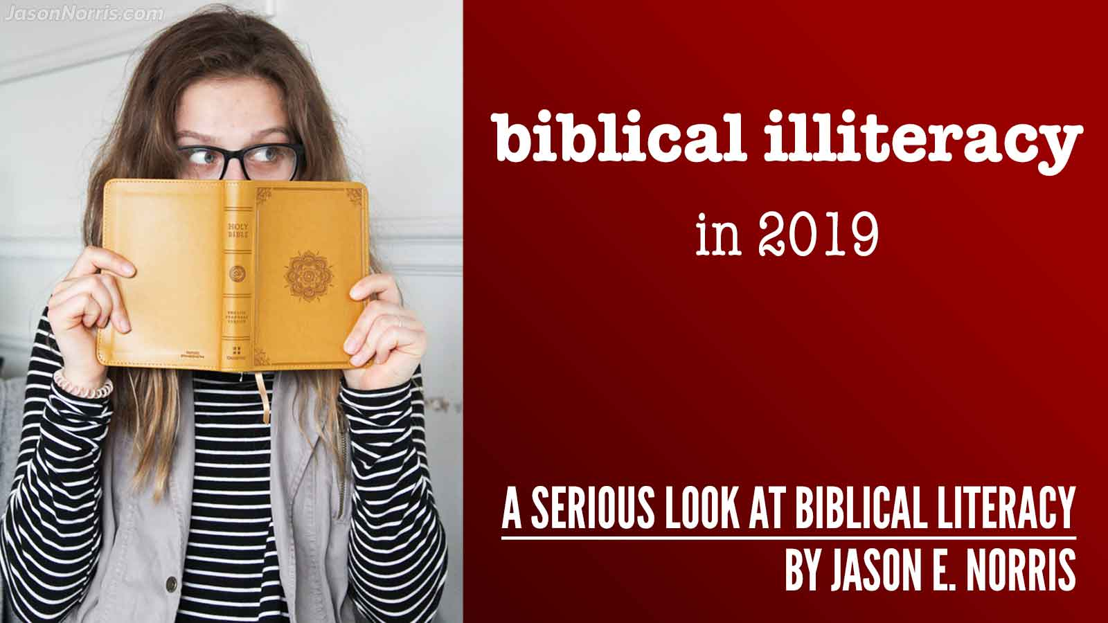 Biblical illiteracy in 2019 by Jason E. Norris