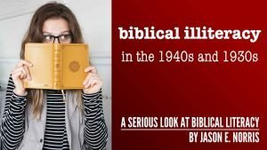 Biblical illiteracy in the 1940s and 1930s by Jason E. Norris