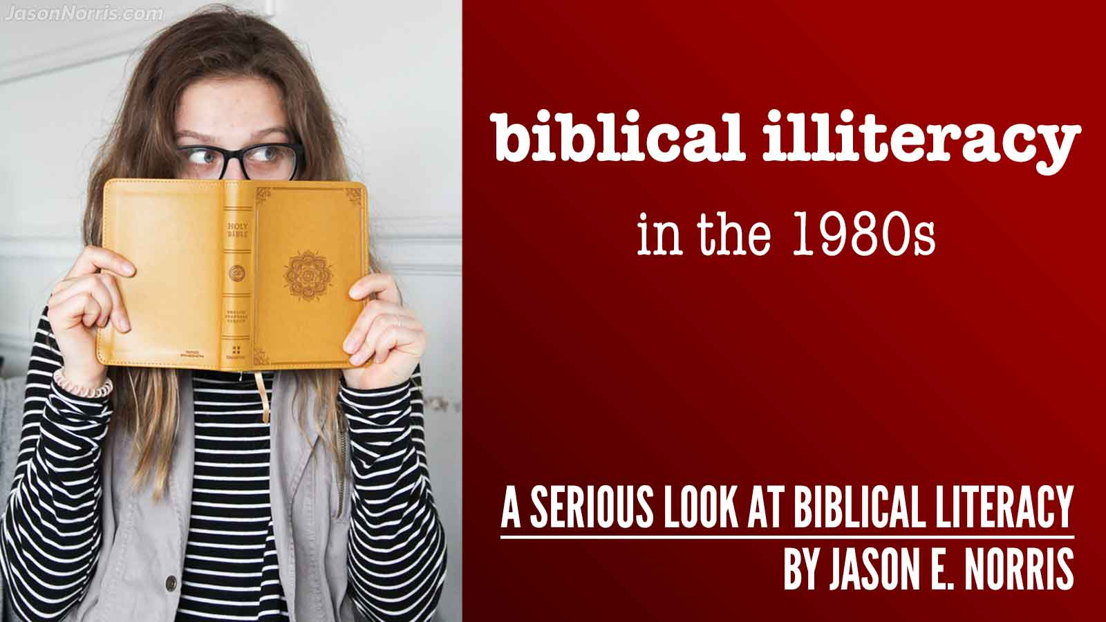 Biblical illiteracy in the 1980s by Jason E. Norris