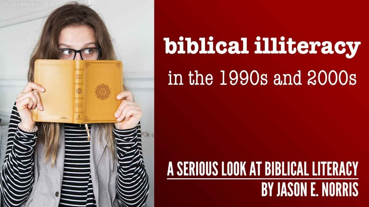 Biblical illiteracy in the 1990s and 2000s