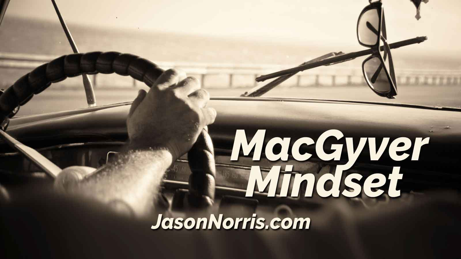MacGyver Mindset for Podcasters by Jason E. Norris