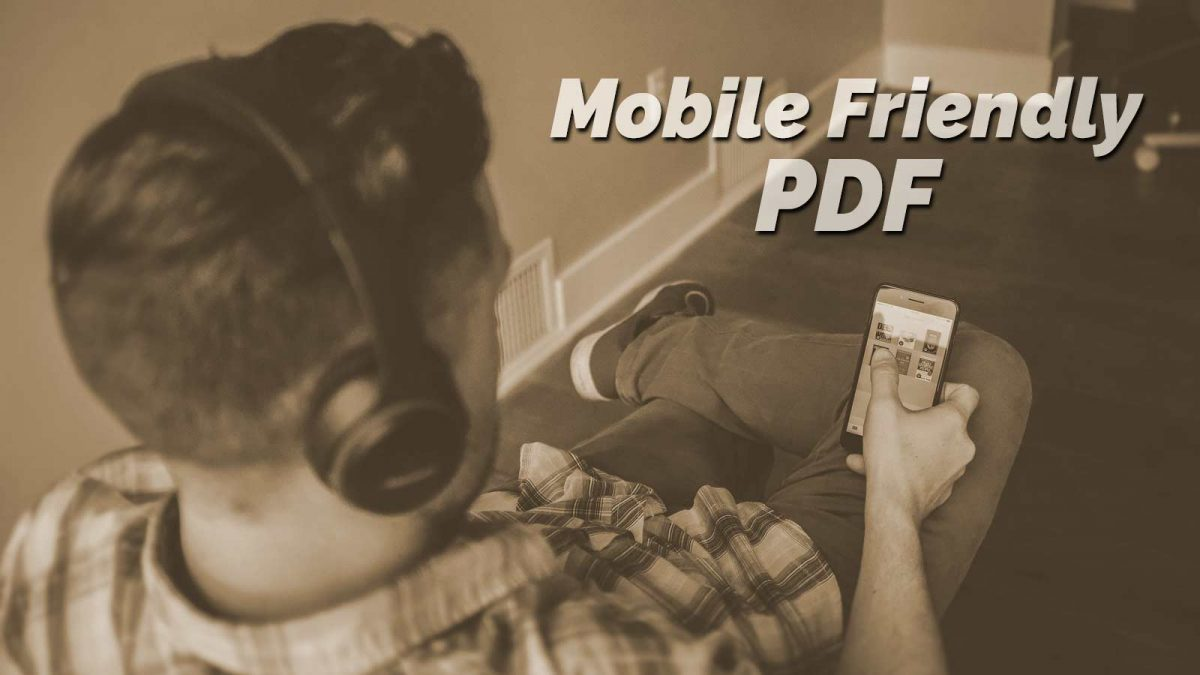 Mobile Friendly PDF. Guy reading something on his smartphone.