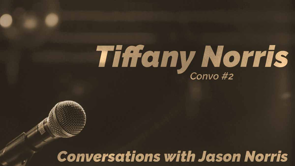 Image of a microphone and the name Tiffany Norris (convo #2). Conversations with Jason Norris.